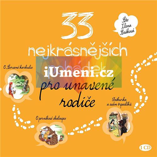 33 nejkrásnějších pohádek pro unavené rodiče (audiokniha pro děti) - kolektiv