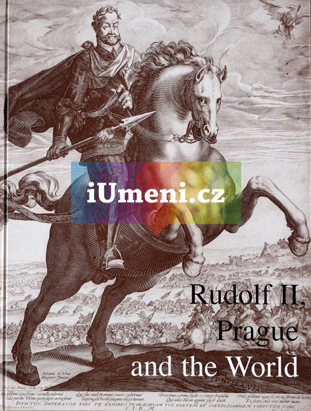 Rudolf II. Prague and the World - Lubomír Konečný – Beket Bukovinská – Ivan Muchka (edd.) (EN)