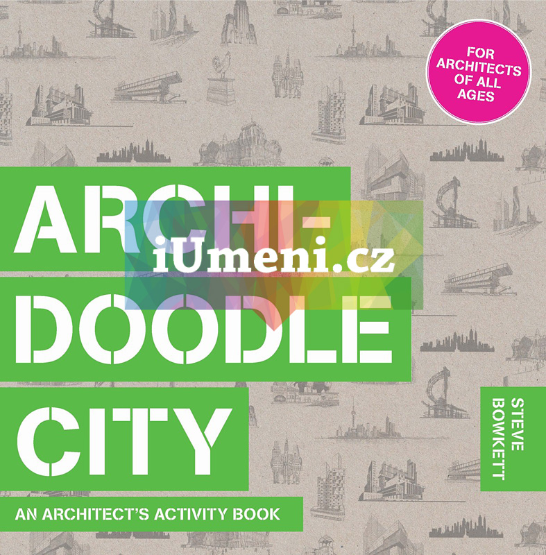 Archidoodle City: An Architect's Activity Book - Steve Bowkett (EN)