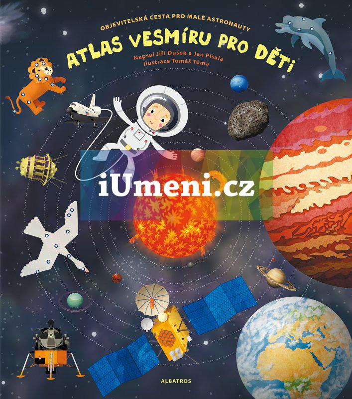 Atlas vesmíru pro děti - Jiří Dušek, Jan Píšala