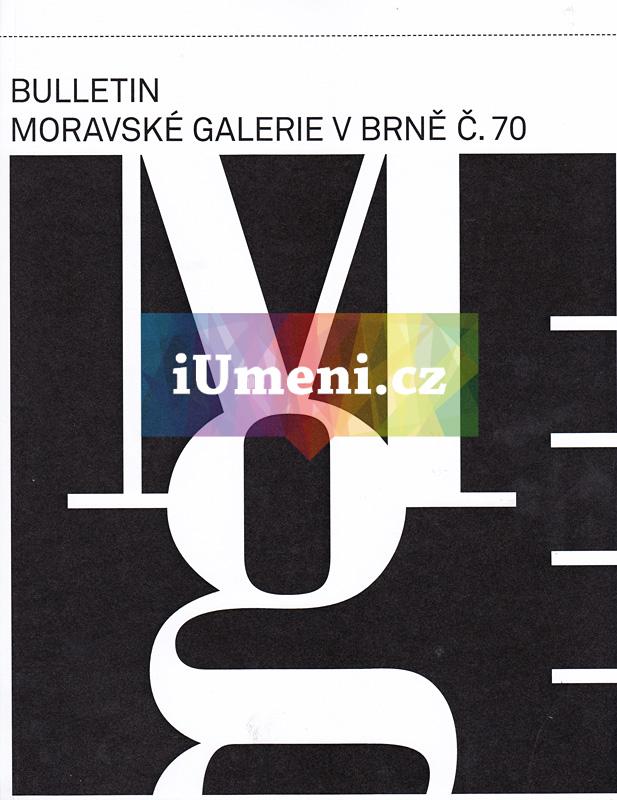 70. bulletin Moravské galerie v Brně (2014) - Andrea Březinová, Lada Hubatová-Vacková