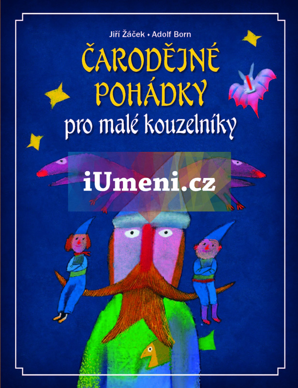 Čarodějné pohádky pro malé kouzelníky - Jiří Žáček, Adlof Born