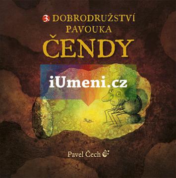 Dobrodružství pavouka Čendy 3. - Pavel Čech