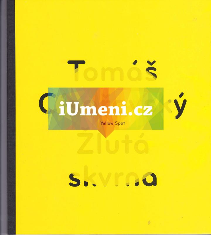 Tomáš Císařovský – Žlutá skvrna / Yellow Spot - Karel Srp