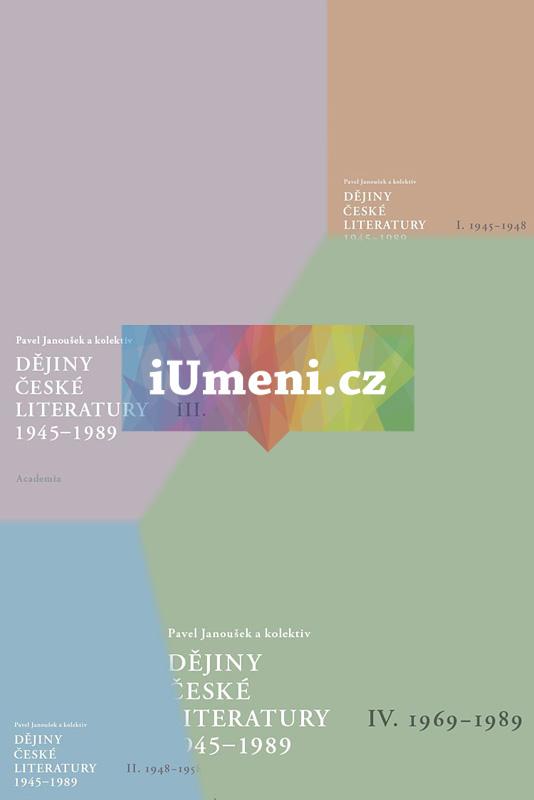 Dějiny české literatury 1945-1989 -KOMPLET 4 sv. - Pavel Janoušek a kolektiv