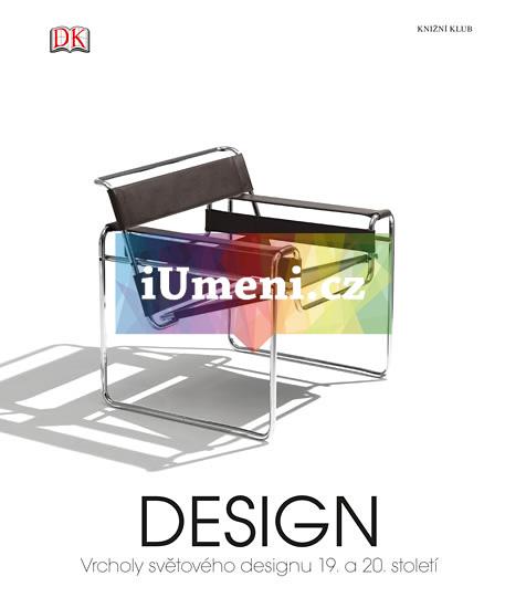 Design - Vrcholy světového designu 19. a 20. stole - kolektiv autorů