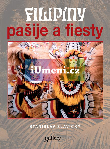 Filipíny pašije a fiesty - Stanislav Slavický