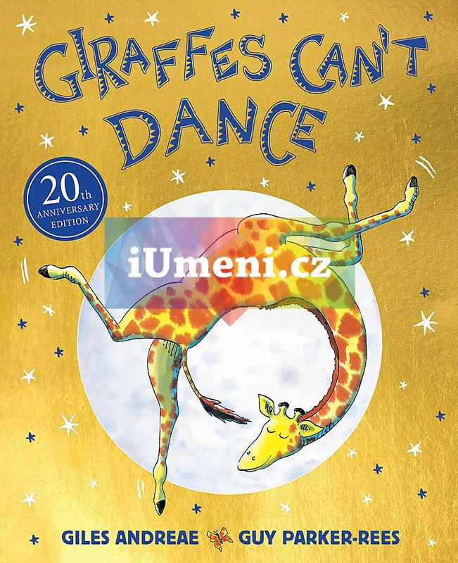 Giraffes Can't Dance (20th Anniversary Edition) - _Giles Andreae (EN)