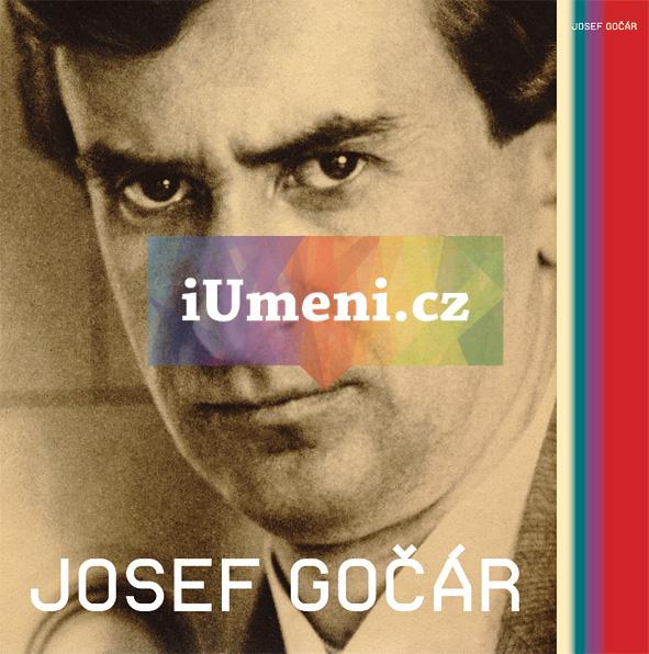 Josef Gočár - 2.vydání - Zdeněk Lukeš (ed.), Pavel Panoch, Daniela Karasová, Jiří T. Kotalík
