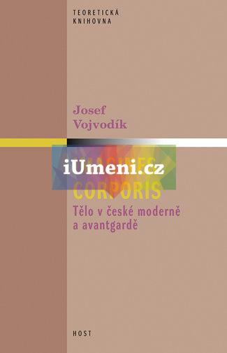 Imagines corporis. Tělo v české moderně a avantgardě - Josef Vojvodík