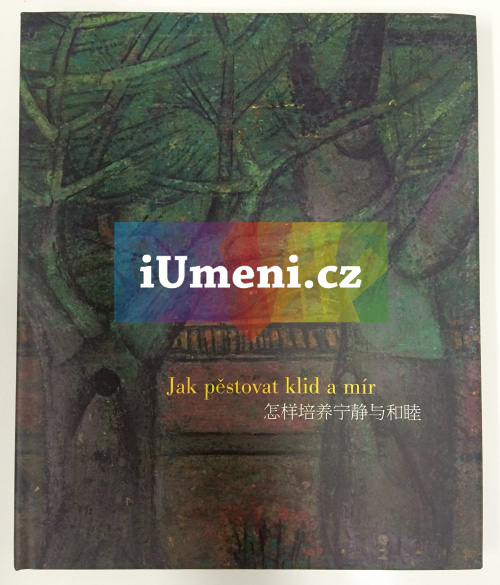 Jak pěstovat klid a mír aneb Pekingské paláce a parky v obrazech Zdeňka Sklenáře - Josef Hejzlar