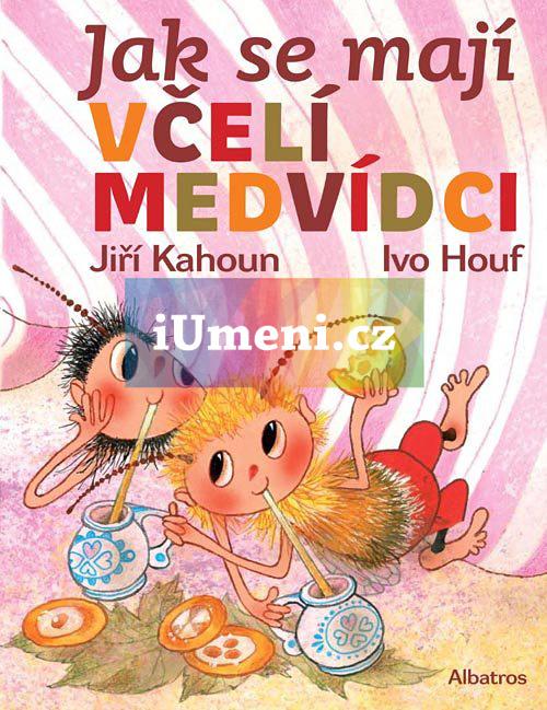 Jak se mají včelí medvídci - Jiří Kahoun, Ivo Houf