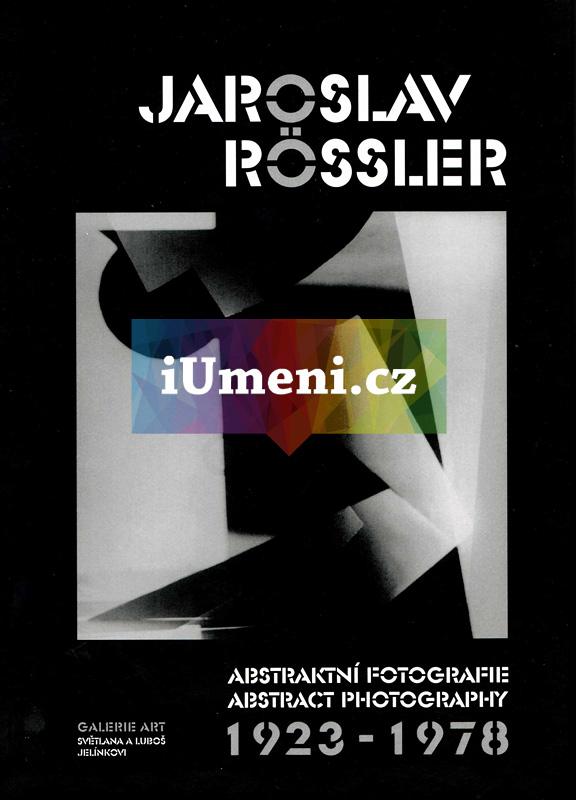 Jaroslav Rossler. Abstraktní fotografie - Galerie Art Chrudim