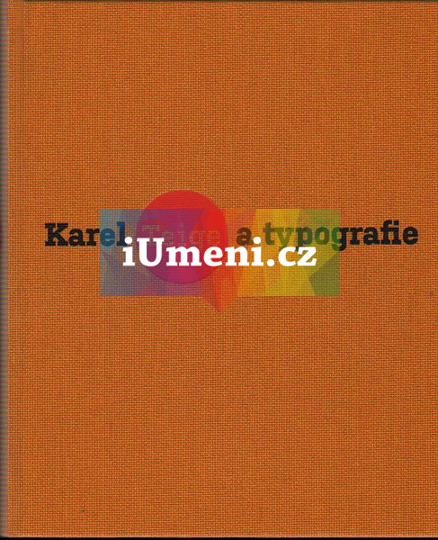 Karel Teige a typografie - Polana Bregantová, Lenka Bydžovská a Karel Srp
