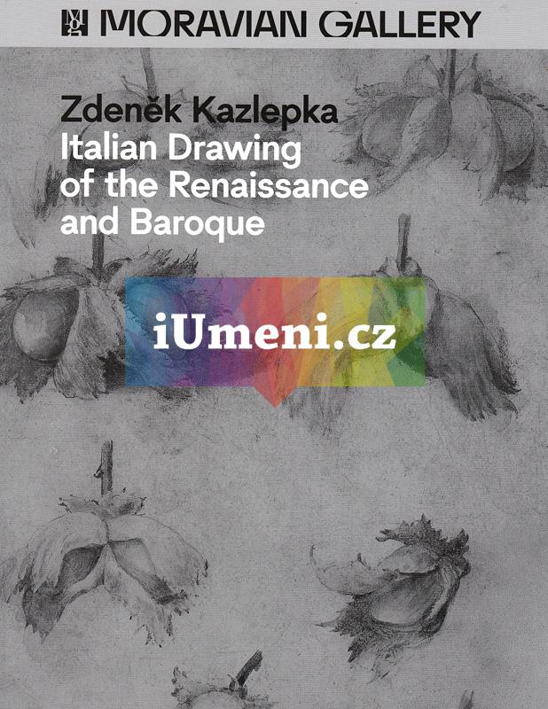 Zdeněk Kazlepka. Italian Drawing of the Renaissance and Baroque - Zdeněk Kazlepka (EN)