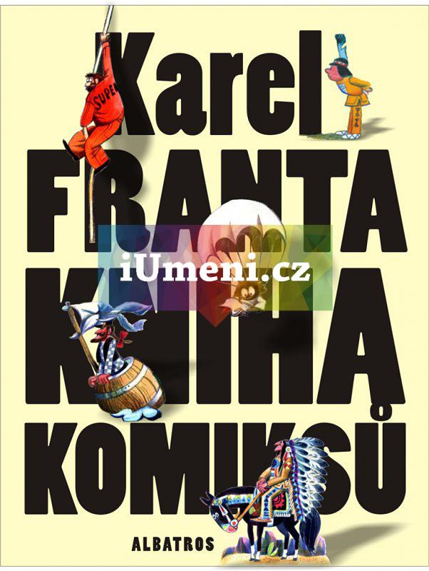 Kniha komiksů - Karel Franta - Karel Franta