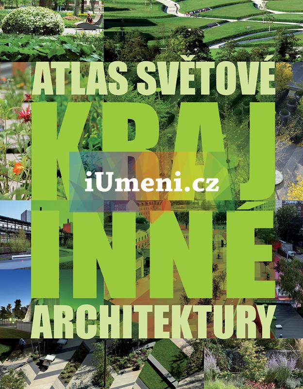Atlas světové krajinné architektury - kolektiv autorů