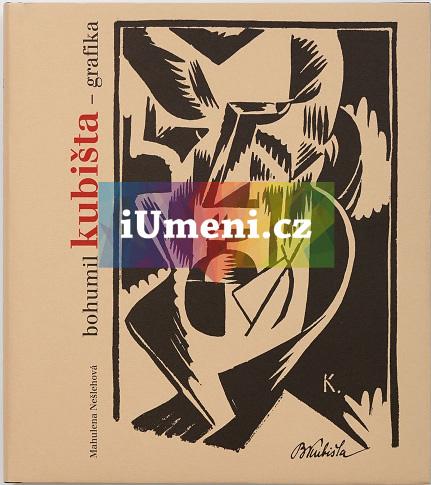 Bohumil Kubišta – grafika - Mahulena Nešlehová