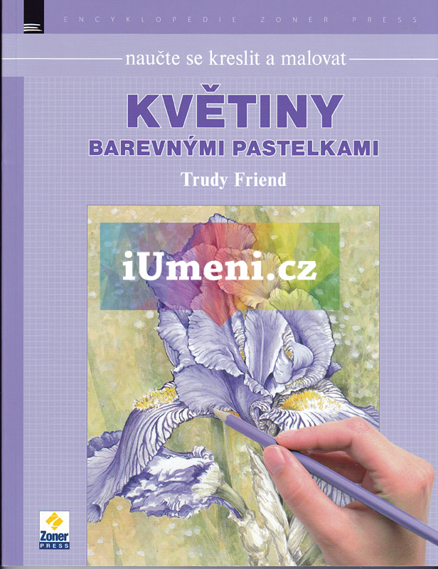 Naucte Se Kreslit A Malovat Kvetiny Barevnymi Pastelkami Kniha