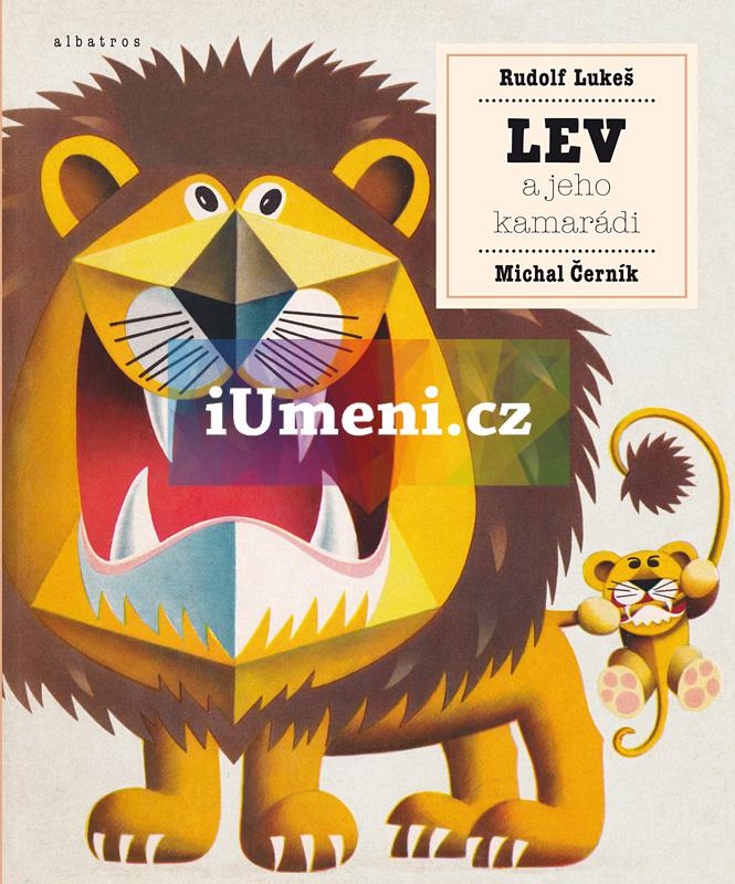 Lev a jeho kamarádi - Michal Černík, Rudolf Lukeš