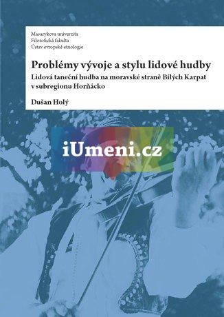Problémy vývoje a stylu lidové hudby - Holý Dušan