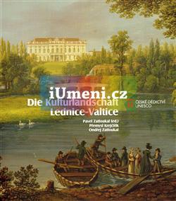 Die Kulturlandschaft Lednice-Valtice - Přemysl Krejčiřík, Ondřej Zatloukal a Pavel Zatloukal (DE)