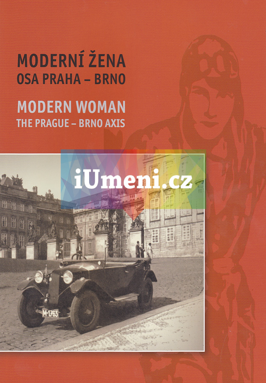 Moderní žena. Osa Praha – Brno - kolektiv autoru