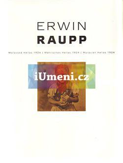 Erwin Raupp - Moravská Hellas 1904 - Beránková Helena, Dufek Antonín