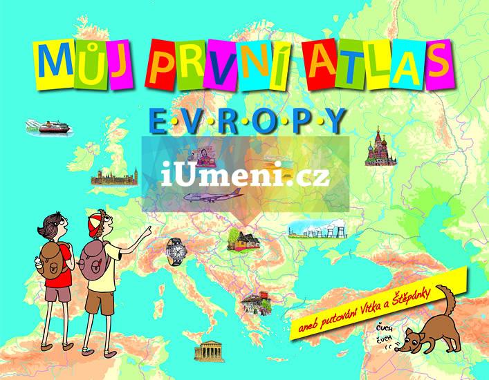 Můj první atlas Evropy aneb putování Vítka a Štěpánky - Vít Štěpánek