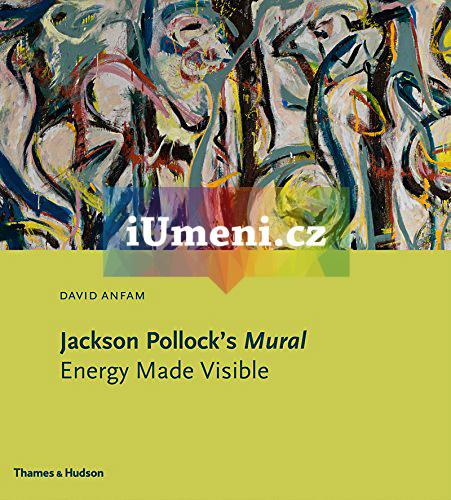 Jackson pollock 39 s mural energy made visible kniha for Mural jackson pollock