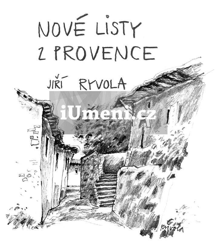 Nové listy z Provence - Jiří Ryvola