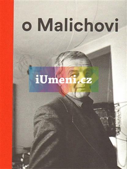 Vlček o Malichovi - Vzpomínky, dokumenty a interpretace 1969–2014 - Vlček Tomáš