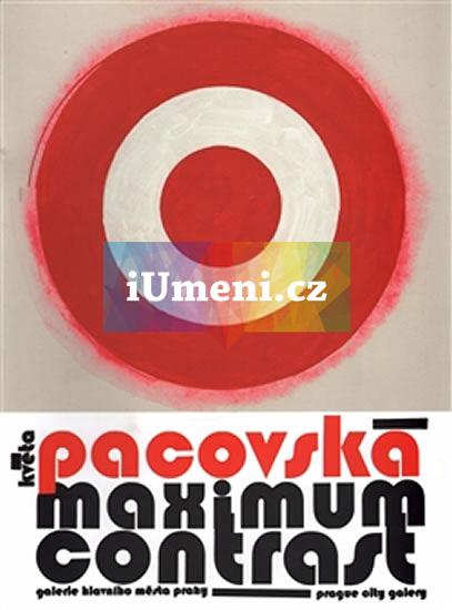 Květa Pacovská: Maximum Contrast - Květa Pacovská