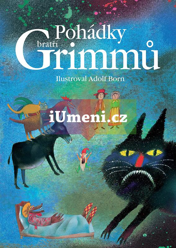 Pohádky bratří Grimmů - Jacob a Wilhelm Grimm, Adolf Born (SK)