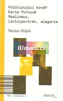 Politizující kovář Karla Purkyně - Václav Hájek