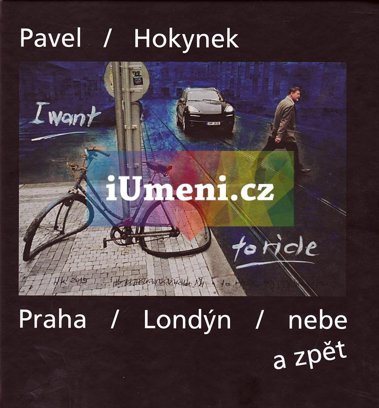 Praha - Londýn - nebe a zpět - Pavel Hokynek, Jakub Hauser