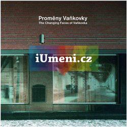 Proměny Vaňkovky: The Changing Faces of Vaňkovka - Flodrová, Milena a Teplý, Libor