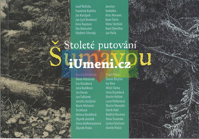 Stoleté putování Šumavou - Pavel Piekar, Karel Skalický, Michal Lazorčík.