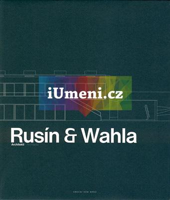 Rusín & Wahla Architekti - Karel David, J.A. Pitínsky, Tomáš Rusín, Judit Solt, Ivan Wahla