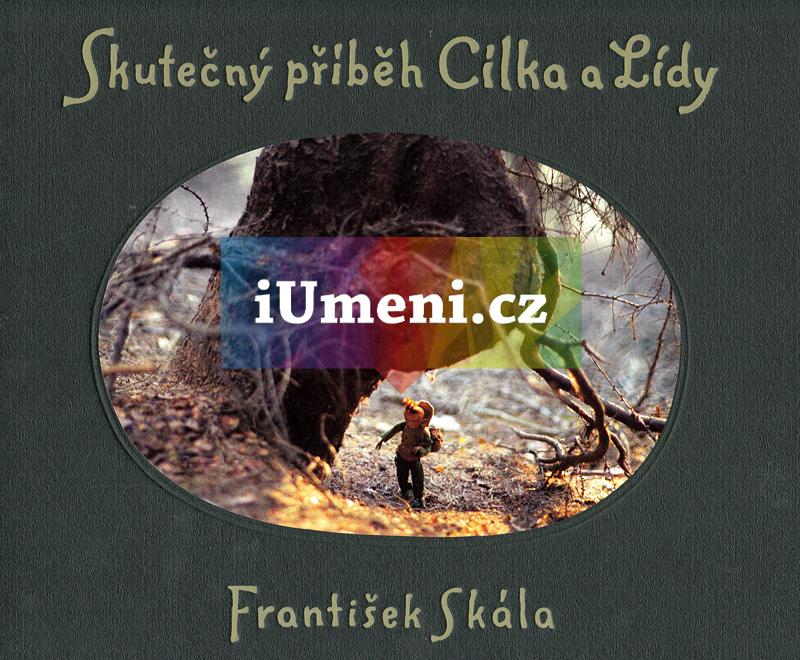 Skutečný příběh Cílka a Lídy - František Skála