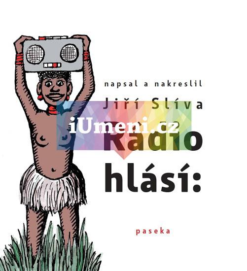 Slíva Jiří. Rádio hlásí - Slíva Jiří