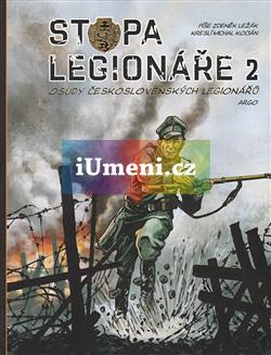 Stopa legionáře II. - Michal Kocián a Zdeněk Ležák