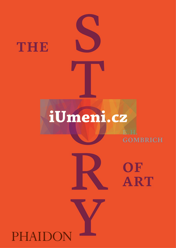 The Story of Art: Luxury Edition - E. H. Gombrich