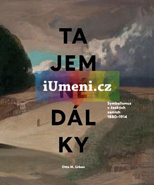 Tajemné dálky. Symbolismus v českých zemích 1880–1914 - Urban Otto M.