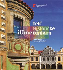 Telč: Historické centrum - Ondřej Jakubec a Jiří Kroupa (ed.)