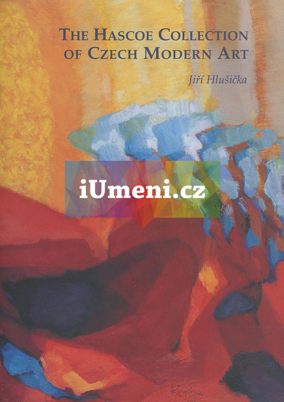 The Hascoe Collection of Czech Modern Art of the First Half of the Twentieth Century - Hlusicka, Jiri (EN)