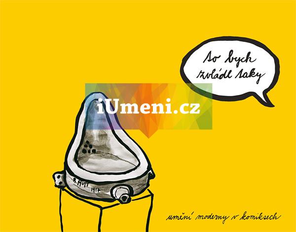 To bych zvládl taky : umění moderny v komiksech - Petr Kovář, Marta Kovářová, Ondřej Navrá