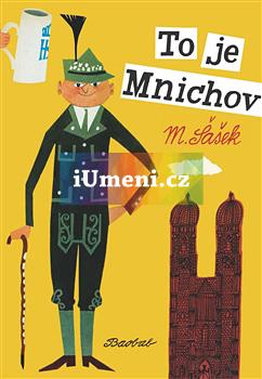 To je Mnichov - Šašek Miroslav