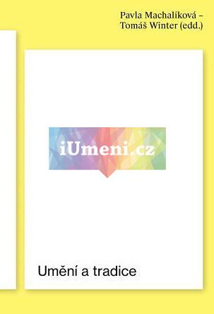 Umění a tradice - Pavla Machalíková - Tomáš Winter (eds.)