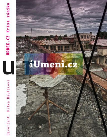 URBEX.CZ - Krása zániku - DiverZant, Katka Havlíková